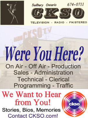 CKSO AM FM TV - Were You Here - Cambrian Broadcasting Sudbury